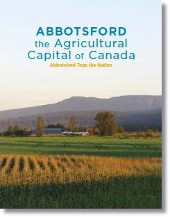 Abbotsford is the Agricultural Capital of Canada
