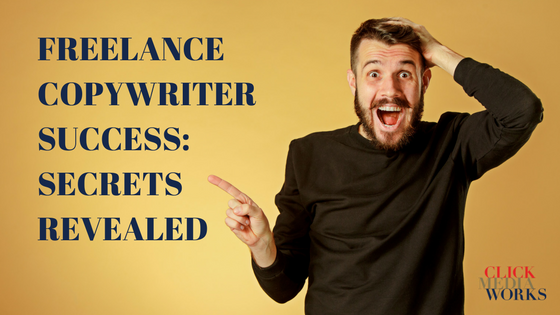 Freelance Copywriter Success-Secrets Revealed