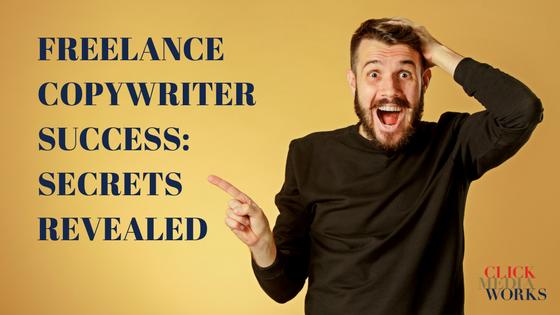 Freelance Copywriter Success-Secrets Revealed